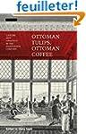 Ottoman Tulips, Ottoman Coffee: Leisu...