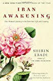 Iran Awakening: One Womans Journey to Reclaim Her Life and Country