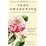 Iran Awakening: One Woman's Journey to Reclaim Her Life and Country ~ Azadeh Moaveni