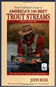 Amazon.com: Trout Unlimited's Guide to America's 100 Best Trout Streams, Updated and Revised (9781592285853): John Ross: Books