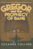 Gregor and the Prophecy of Bane (Underland Chronicles (Pb))