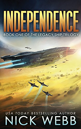independence-book-one-of-the-legacy-ship-trilogy-volume-1
