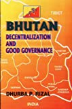 Bhutan: Decentralization and Good Goverance