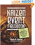 Kaizen Event Fieldbook: Foundation, Framework, and Standard Work for Effective Events