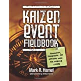 Kaizen Event Fieldbook: Foundation, Framework, and Standard Work for Effective Events ~ Mark R. Hamel