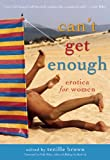 Cant Get Enough: Erotica for Women