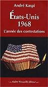 Etats-Unis 1968 : L'année des contestations par Kaspi