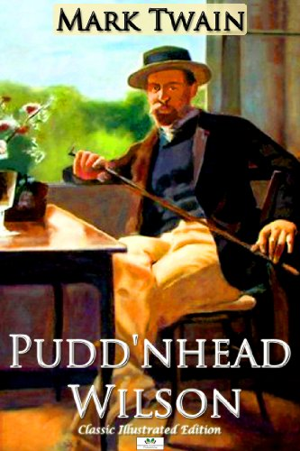 Mark Twain - Pudd'nhead Wilson (Classic Illustrated Edition) (English Edition)