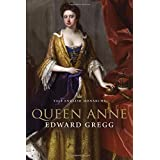 Yale English Monarchs - Queen Anne (The English Monarchs Series) ~ Edward Gregg