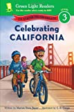 Celebrating California: 50 States to Celebrate (Green Light Readers Level 3)