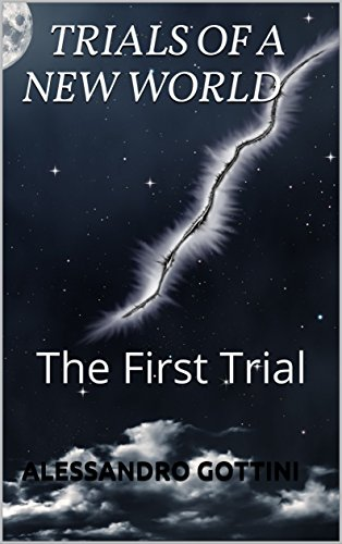 trials-of-a-new-world-the-first-trial
