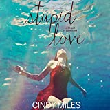 Stupid Love: Stupid in Love, Book 3