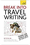 Break Into Travel Writing