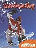 Snowboarding (Outdoor Adventures)