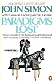 img - for Paradigms Lost: Reflections on Literacy and Its Decline by John Ivan Simon (1981-10-01) book / textbook / text book