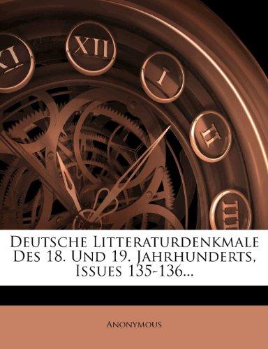 Deutsche Litteraturdenkmale Des 18. Und 19. Jahrhunderts, Issues 135-136...