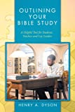 img - for Outlining Your Bible Study: A Helpful Tool for Students, Teachers and Lay Leaders book / textbook / text book