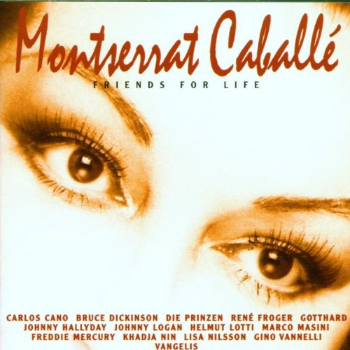 Montserrat Caballé: Friends for Life by Freddie Mercury, Vangelis, Bernd Budden, Giancarlo Bigazzi and Michel Berger