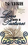 Love Grows In Pastures (Country Passions Series Book 1)