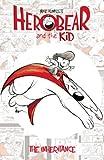 Herobear & the Kid Vol. 1 The Inheritance (Herobear and the Kid)