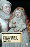 Women in Early Modern Britain, 1450-1640 (Social History in Perspective)