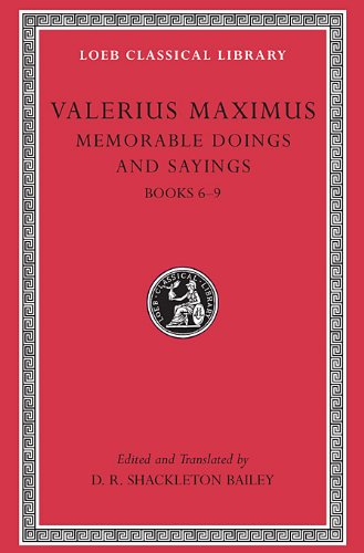 Memorable Doings and Sayings, Volume II: Books 6-9: v. 2 (Loeb Classical Library)