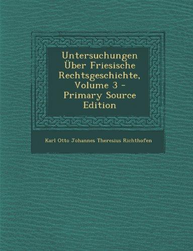 Untersuchungen Uber Friesische Rechtsgeschichte, Volume 3