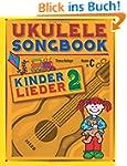 Ukulele Songbook: Kinderlieder 2