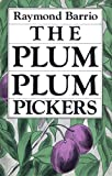 img - for By Raymond Barrio The Plum Plum Pickers (Clasicos Chicanos =) (2 Sub) [Paperback] book / textbook / text book