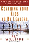 Coaching Your Kids to Be Leaders: The...