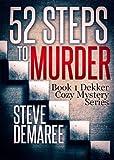 52 Steps to Murder (Book 1 Dekker Cozy Mystery Series)