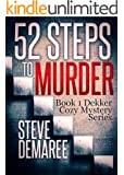 52 Steps to Murder (Book 1 Dekker Cozy Mystery Series) (English Edition)