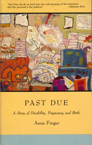 Past Due: A Story of Disability, Pregnancy, and Birth