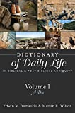 Dictionary of Daily Life in Biblical and Post-Biblical Antiquity: A-Da