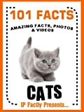101 Facts... Cats! Cat Books for Kids - Amazing Facts, Photos and Video Links. (101 Animal Facts Book 2)