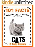 101 Facts... Cats! Cat Books for Kids  - Amazing Facts, Photos & Video Links. (101 Animal Facts Book 2) (English Edition)