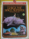 Gorga the Space Monster (Choose Your Own Adventure #5) (0553151614) by Packard, Edward
