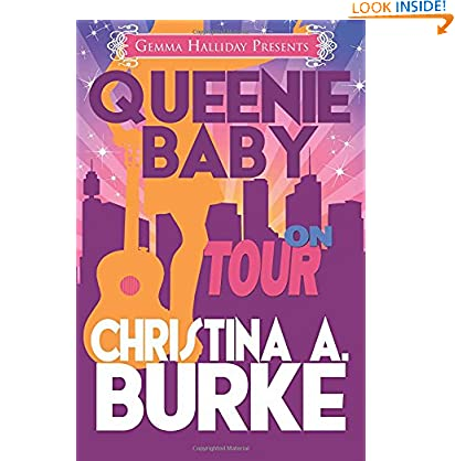 Queenie Baby: On Tour (Volume 3) Christina A Burke (Author) (365)Buy new:  $11.99  $10.66 3 used & new from $10.66