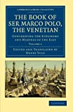 The Book of Ser Marco Polo, the Venetian: Concerning the Kingdoms and Marvels of the East (Cambridge Library Collection - Travel and Exploration in Asia) (Volume 1) (1108022065) by Polo, Marco