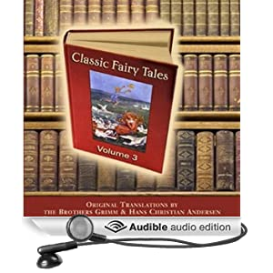 Classic Fairy Tales, Volume 3 (Unabridged)