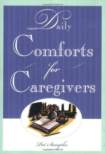 Daily Comforts for Caregivers by Pat Samples (12-Oct-1999) Paperback