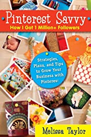 Pinterest Savvy: How I Got 1 Million+ Followers