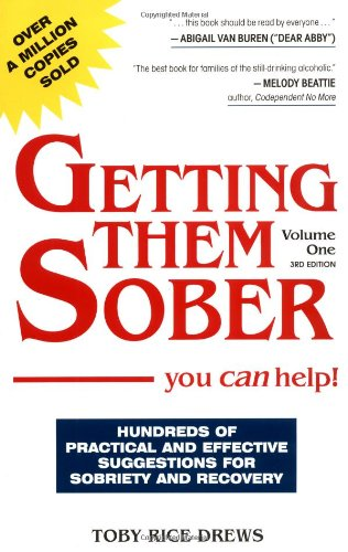 Getting Them Sober: You Can Help. Volume 1