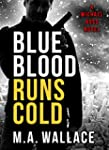 BLUE BLOOD RUNS COLD (A Michael Ross...