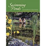 Swimming Ponds: Natural Pleasure in Your Gardenby Frank Von Berger