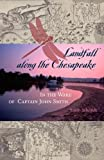 Landfall along the Chesapeake: In the Wake of Captain John Smith (0801882966) by Schmidt, Susan