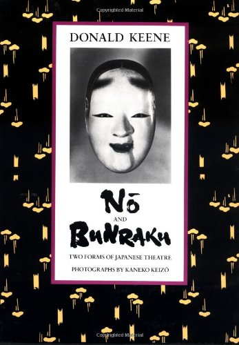 No and Bunraku: Two Forms of Japanese Theatre