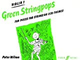 Green Stringpops : Fun Pieces for Strings on Eco-Themes (Violin 1 Part) (Instrumental Part) (Faber Edition: Stringpops) (0571513115) by Wilson, Peter