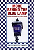David Swinden More Behind the Blue Lamp: Policing South and South East London