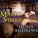 Magic Strikes: Kate Daniels, Book 3 (       UNABRIDGED) by Ilona Andrews Narrated by Renée Raudman